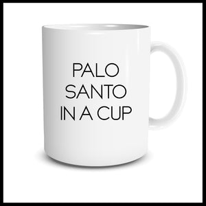 Palo Santo in a Cup