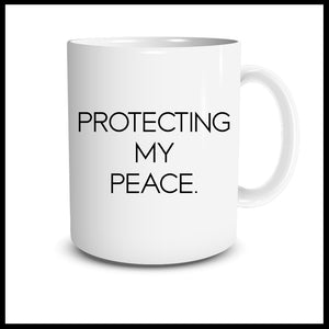 Protecting My Peace Mug