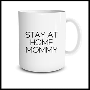 Stay At Home Mommy Mug