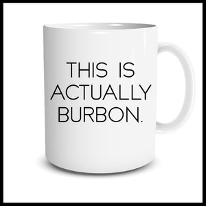 This Is Actually Bourbon Mug