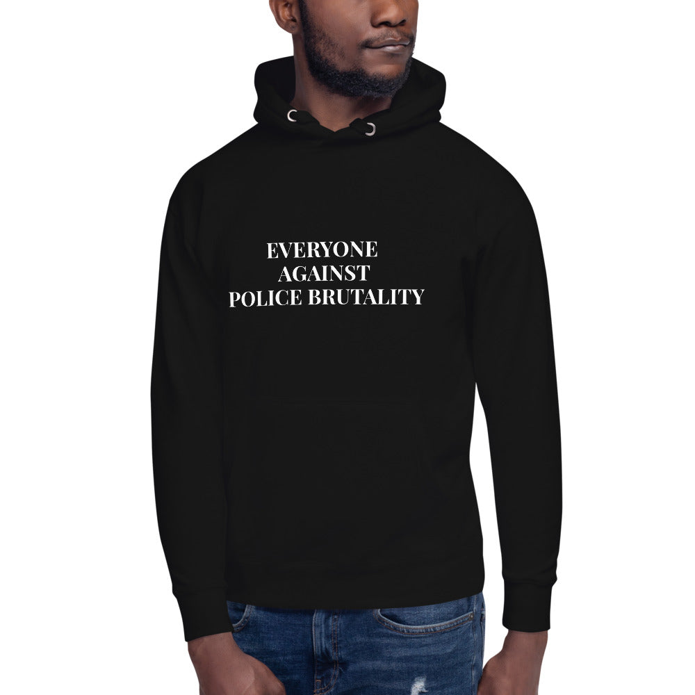 EVERYONE AGAINST POLICE BRUTALITY Unisex Hoodie