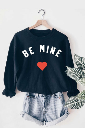 Be Mine Sweatshirt