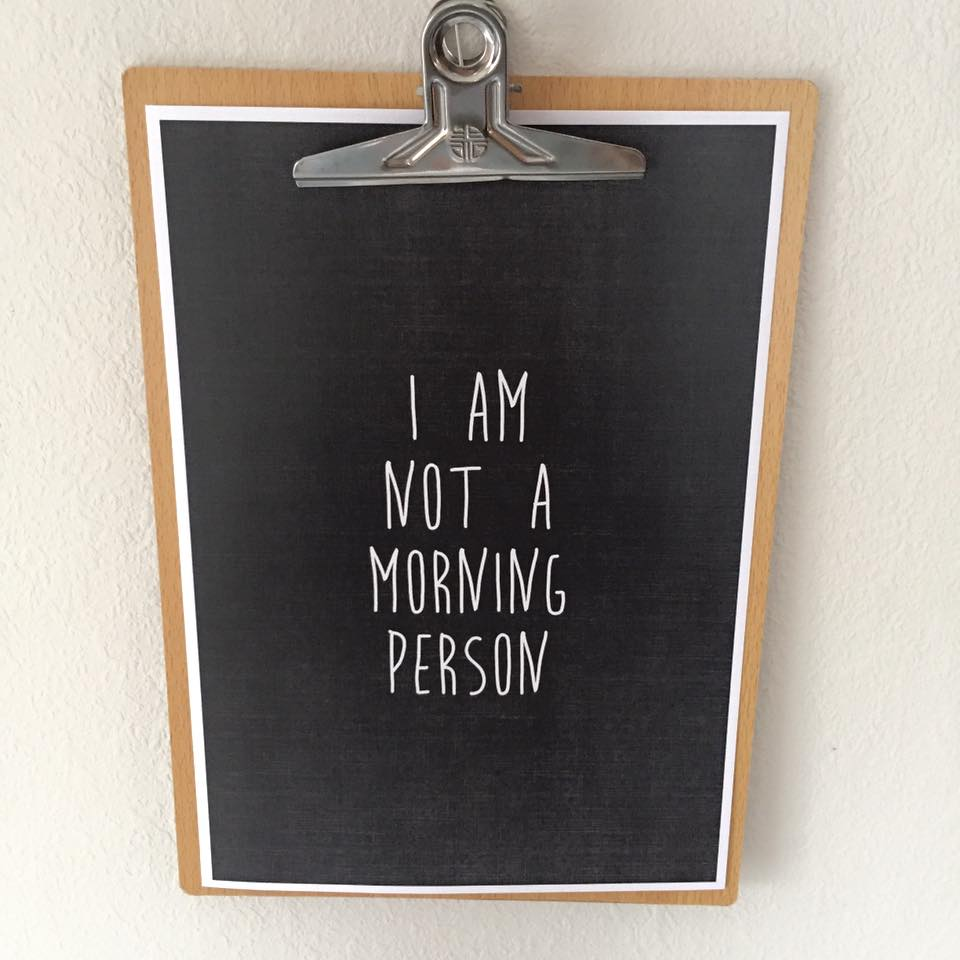 I AM NOT A MORNING PERSON - A4