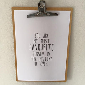 YOU ARE MY MOST FAVOURITE PERSON - A4