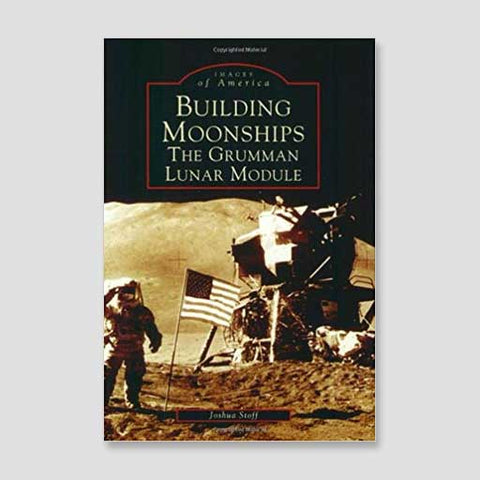 Autographed Copy of Building Moonships: The Grumman Lunar Module