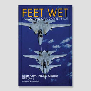 Feet Wet: Reflections of a Carrier Pilot