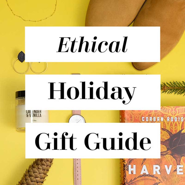 Ethical Brands Holiday Gift Guide