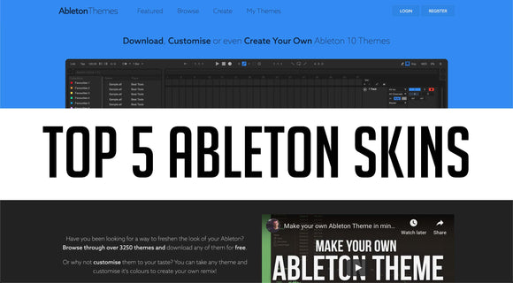 Top 5 Ableton Skins