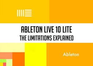 Ableton Live Lite The Limitations Explained