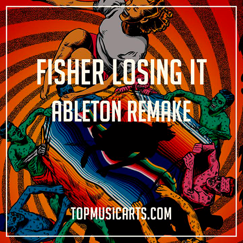 Fisher – Losing it Deconstructed and How to make in Ableton