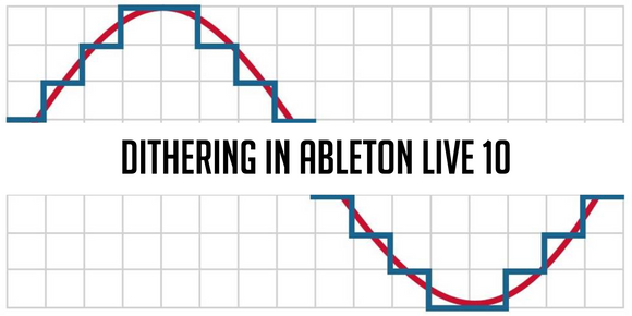 Dither Options. Dithering in Ableton Live