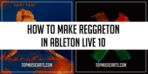 How to make Reggaeton in Ableton Live