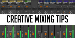 Creative Mixing Tips