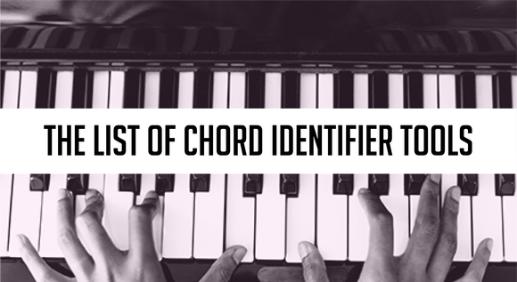 The List of Chord Identifier tools
