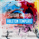 #1 - Future House Ableton Template (Disclosure, Dynoro Style)