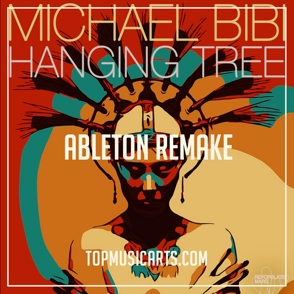 Michael Bibi - Hanging Tree Ableton Remake (Tech House Template)