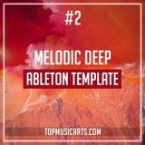#2 Melodic Deep Ableton Template