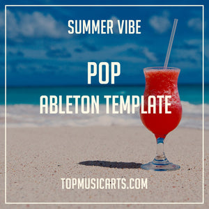 Professional Pop Ableton Template Summer Vibe (DJ Snake, Major Lazer)