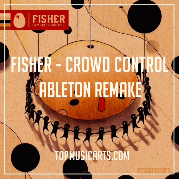 Fisher - Crowd Control Ableton Remake (Tech House Template)