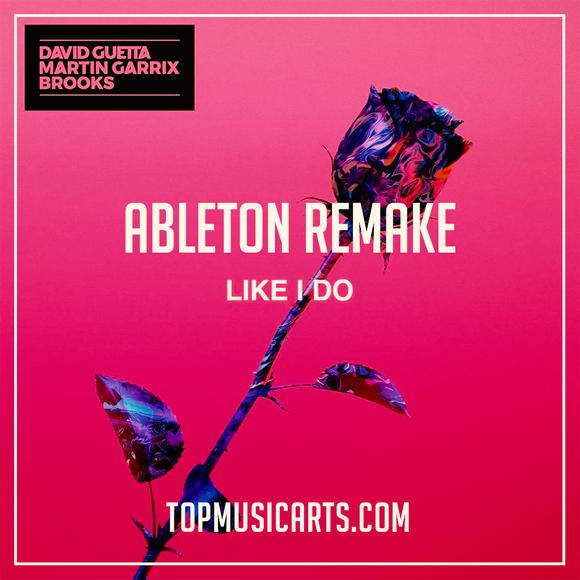 David Guetta, Martin Garrix & Brooks - Like I do Ableton Remake (Future House Template)