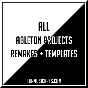 All Ableton Remakes + Templates Bundle by TopMusicArts (260+ Projects)