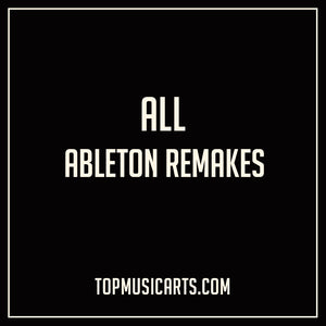 All Top Music Arts Ableton Remakes Bundle, Full Template Pack live