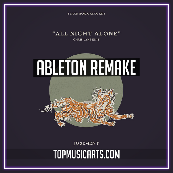 Josement - All Night Alone Chris Lake Edit Ableton Remake (Tech House Template)