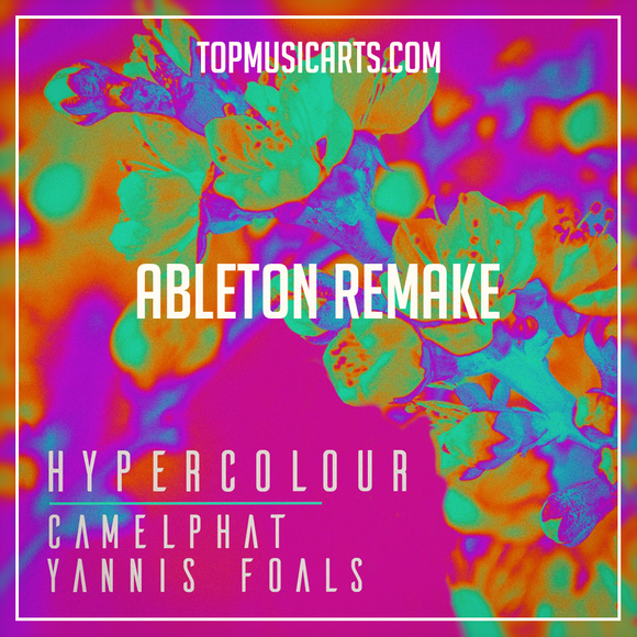 Camelphat ft Yannis, Foals - Hypercolour Ableton Remake (Melodic House Template)