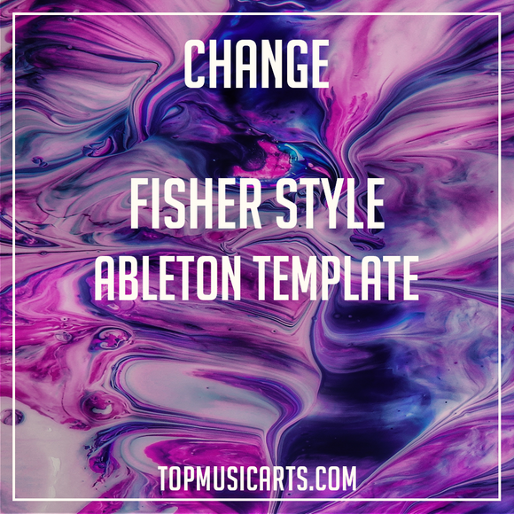 Fisher Style Ableton Template - Change (Tech House)