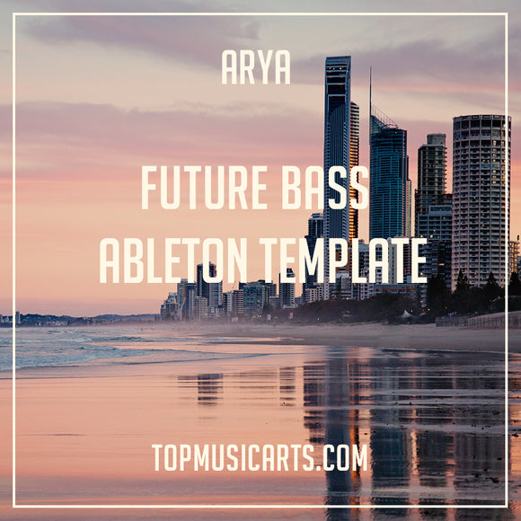 Future Bass Ableton Template Arya (Marshmello Style)