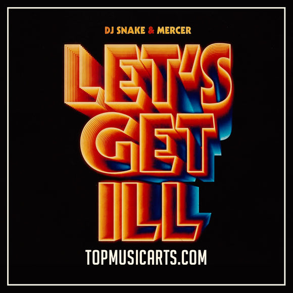 DJ SNAKE & MERCER - Let's Get Ill Ableton Remake (Big Room Template)