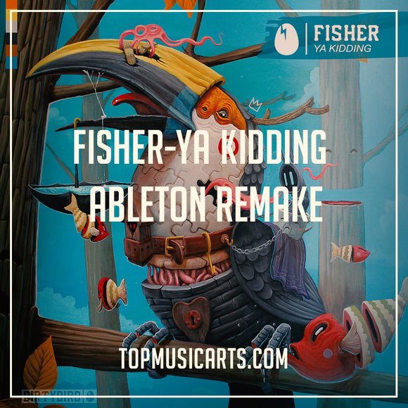 Fisher - Ya Kidding Ableton (Tech House Template)