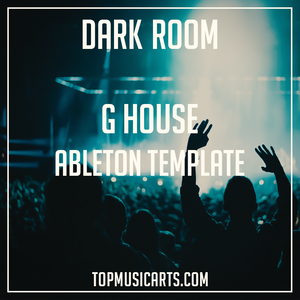 G House Ableton Template - Dark Room