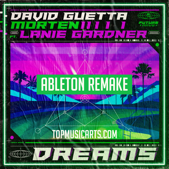 David Guetta & MORTEN - Dreams (feat Lanie Gardner) Ableton Remake (Dance Template)