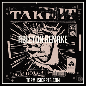 Dom Dolla - Take it Ableton Remake (Tech House Template) MIDI + Serum Presets