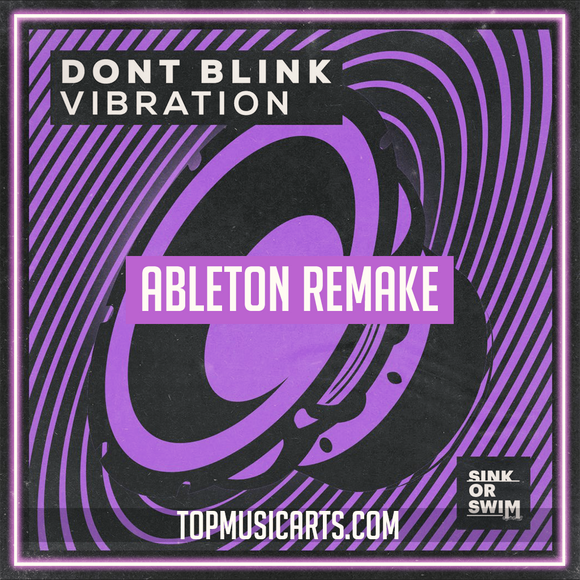 DONT BLINK - Vibration Ableton Remake (Tech House Template)
