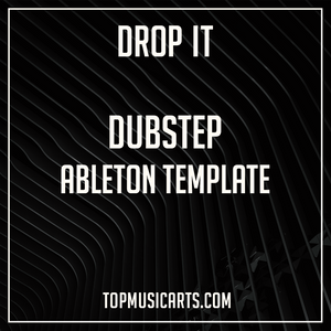 Dubstep Ableton Template - Drop it