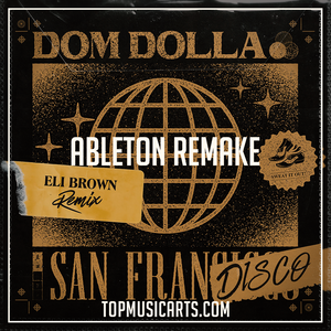 Dom Dolla - Sanfrandisco Eli Brown Remix Ableton Remake (Tech House Template)