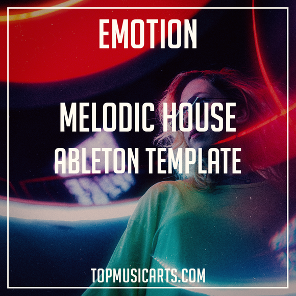 Melodic House Ableton Template - Emotion ( MIDI + Serum Presets )