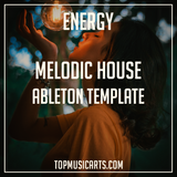 Energy - Melodic House Ableton Template