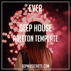 Deep House Ableton Template - Ever (Jax Jones, Duke Dumont, Tiësto Style)
