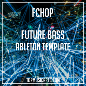 Future Bass Ableton Template - Fchop (Flume, San Holo, The Chainsmokers Style)