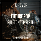 Future Pop Ableton Template - Forever