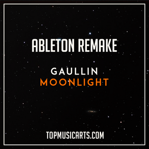 Gaullin  - Moonlight Ableton Live 9 Remake (Future House Template)