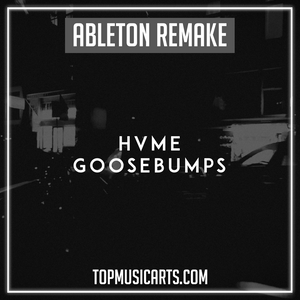 HVME - Goosebumps Ableton Remake (Dance Template)
