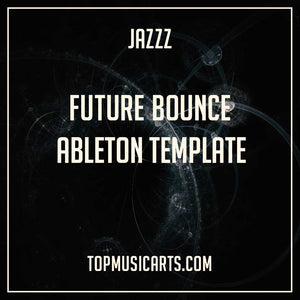 Future Bounce Ableton Template - Jazzz