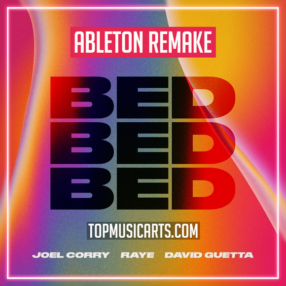 Joel Corry x RAYE x David Guetta - Bed Ableton Remake (Dance Template)