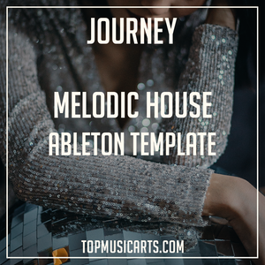 Melodic House Ableton Template - Journey ( MIDI + Serum Presets )