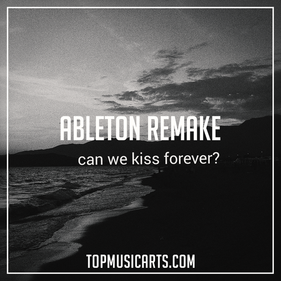 Kina ft Adriana Proenza  - Can we kiss forever? Ableton Remake (Downtempo Template)