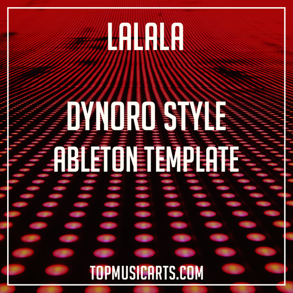 Dynoro Style Ableton Template - Lalala (Dance)